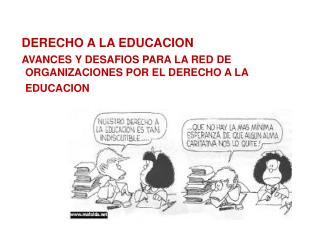 DERECHO A LA EDUCACION    AVANCES Y DESAFIOS PARA LA RED DE ORGANIZACIONES POR EL DERECHO A LA EDUCACION
