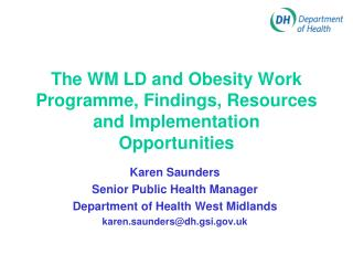 The WM LD and Obesity Work Programme, Findings, Resources and Implementation Opportunities