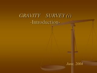 GRAVITY    SURVEY (i) - Introduction-