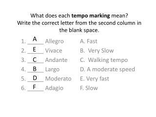1. _____ Allegro 2. _____  Vivace 3. _____ Andante 4. _____ Largo 5. _____ Moderato