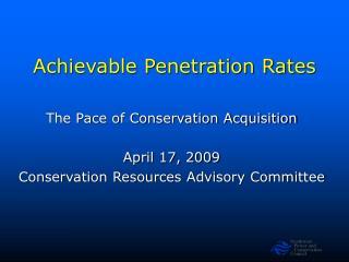 Achievable Penetration Rates