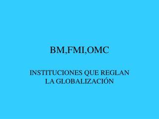 BM,FMI,OMC