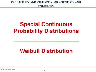 Special Continuous Probability Distributions Weibull Distribution