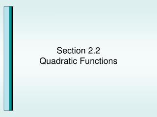 Section 2.2 Quadratic Functions