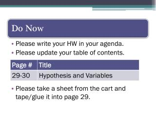 Please write your HW in your agenda. Please update your table of contents.