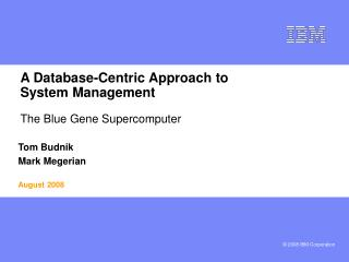 A Database-Centric Approach to  System Management The Blue Gene Supercomputer