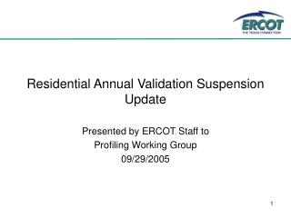 Residential Annual Validation Suspension Update