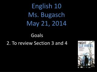 English  10 Ms. Bugasch May 21, 2014