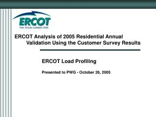 ERCOT Analysis of 2005 Residential Annual Validation Using the Customer Survey Results
