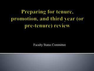 Preparing for tenure, promotion, and third year (or pre-tenure) review