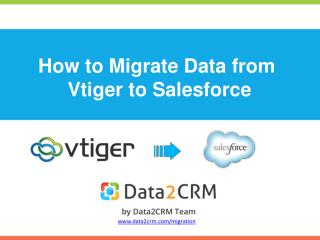 How to Migrate Vtiger to Salesforce with Data2CRM