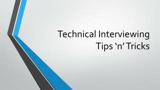 Technical Interviewing Tips 'n' Tricks