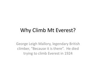 Why Climb Mt Everest?