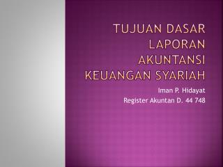 Tujuan Dasar  Laporan Akuntansi Keuangan Syariah