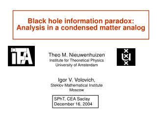 Black hole information paradox: Analysis in a condensed matter analog