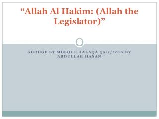 """Allah Al Hakim: (Allah the Legislator)"""