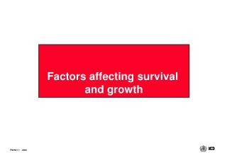Factors affecting survival  	and growth