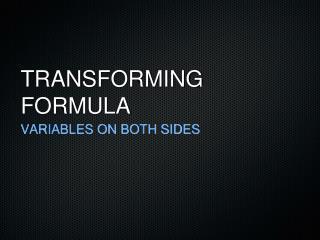 TRANSFORMING FORMULA