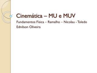 Cinemática – MU e MUV