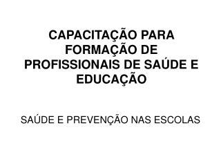 CAPACITA  O PARA FORMA  O DE PROFISSIONAIS DE SA DE E EDUCA  O