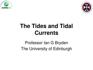 The Tides and Tidal Currents