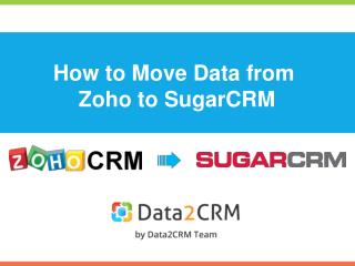 How to Migrate Zoho to SugarCRM with Data2CRM