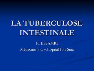 LA TUBERCULOSE INTESTINALE