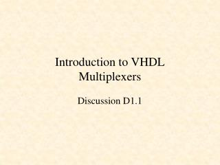 Introduction to VHDL Multiplexers