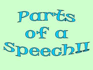 Parts of a Speech!!