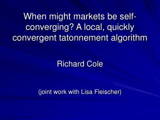 When might markets be self-converging? A local, quickly convergent tatonnement algorithm