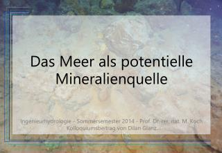 Das Meer als potentielle Mineralienquelle
