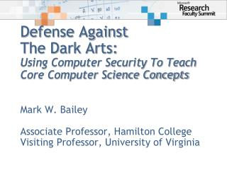 Defense Against  The Dark Arts: Using Computer Security To Teach Core Computer Science Concepts