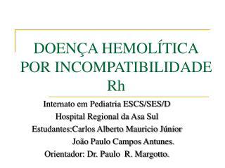 DOEN�A HEMOL�TICA POR INCOMPATIBILIDADE Rh