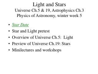 Light and Stars Universe Ch.5 & 19, Astrophysics Ch.3 Physics of Astronomy, winter week 5