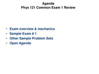 Agenda Phys 121 Common Exam 1 Review