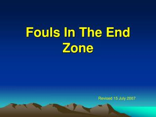 Fouls In The End Zone