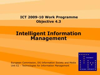 ICT 2009-10 Work Programme  Objective 4.3 Intelligent Information Management