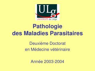 Pathologie des Maladies Parasitaires