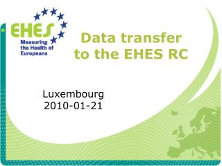Data transfer to the EHES RC