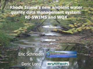 Rhode Island's new ambient water quality data management system:  RI-SWIMS and WQX