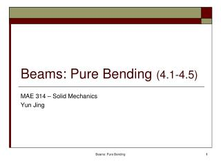 Beams: Pure Bending (4.1-4.5)