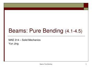 Beams: Pure Bending (4.1-4.5)