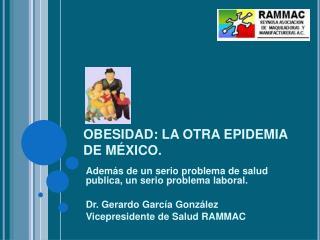 OBESIDAD: LA OTRA EPIDEMIA DE M XICO.