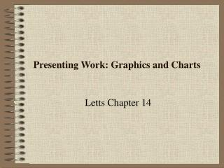 Presenting your work: Graphics and Charts