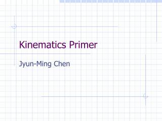 Kinematics Primer