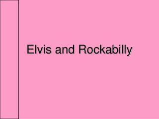 Elvis and Rockabilly