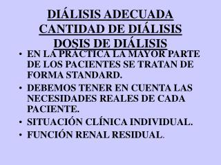 DIÁLISIS ADECUADA CANTIDAD DE DIÁLISIS DOSIS DE DIÁLISIS