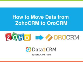 How to Migrate Zoho to OroCRM with Data2CRM