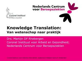 Knowledge Translation:  Van wetenschap naar praktijk