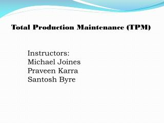 Total Production Maintenance (TPM)
